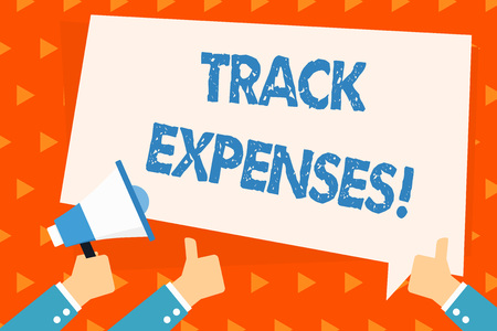 Word writing text Track Expenses. Business photo showcasing keep a close eye on how things are tracking to budget Hand Holding Megaphone and Other Two Gesturing Thumbs Up with Text Balloon