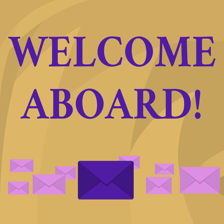 Word writing text Welcome Aboard. Business photo showcasing something that you say when someone is gets on a ship Pastel Color Closed Envelopes in Different Sizes with Big one in the Middle