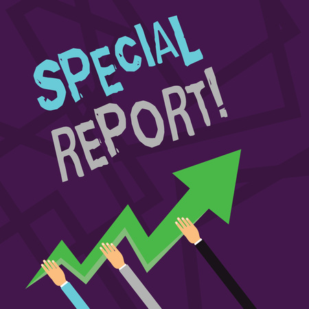 Text sign showing Special Report. Business photo text the latebreaking news Special coverage or news flash Three Hands Holding Colorful Zigzag Lightning Arrow Pointing and Going Up
