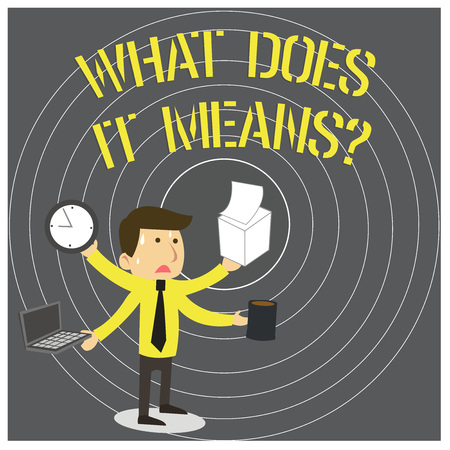 Writing note showing What Does It Means question. Business concept for asking meaning something said and do not understand
