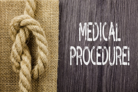 Text sign showing Medical Procedure. Business photo showcasing a procedure employed by medical or dental practitioners