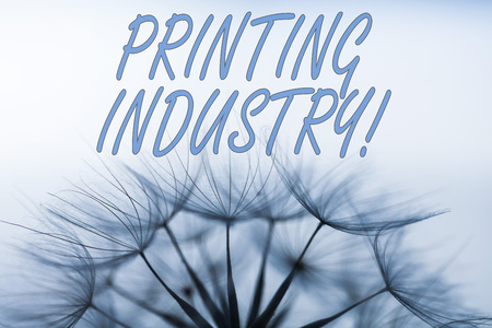 Handwriting text writing Printing Industry. Conceptual photo industry involved in production of printed matter Stockfoto