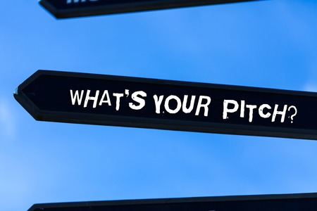 Text sign showing What S Your Pitch question. Business photo text asking about property of sound or music tone
