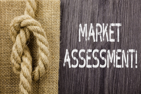 Text sign showing Market Assessment. Business photo showcasing evaluation of the market for a product or service