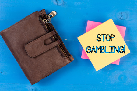 Text sign showing Stop Gambling. Business photo showcasing stop the urge to gamble continuously despite harmful costs