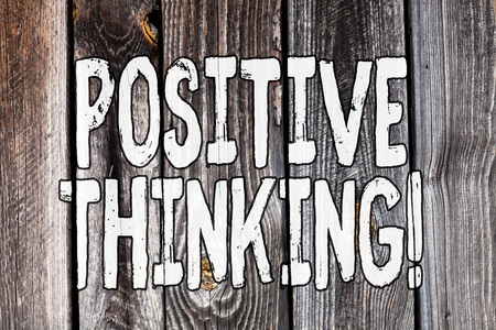 Conceptual hand writing showing Positive Thinking. Concept meaning mental attitude in wich you expect favorable results