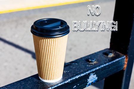 Handwriting text writing No Bullying. Conceptual photo stop aggressive behavior among children power imbalance