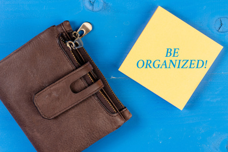 Writing note showing Be Organized. Business concept for Being able to plan things carefully and keep things tidy