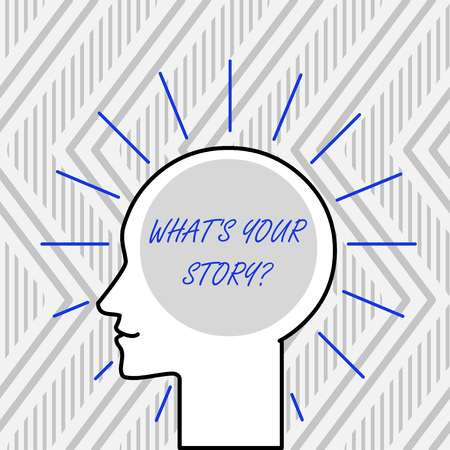 Word writing text What S Your Story Question. Business photo showcasing asking demonstrating about his past life actions events