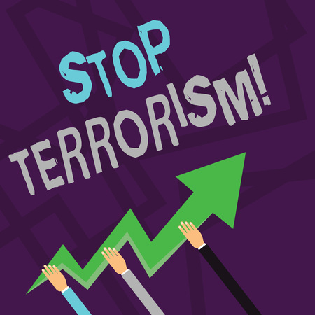 Text sign showing Stop Terrorism. Business photo text Resolving the outstanding issues related to violence Three Hands Holding Colorful Zigzag Lightning Arrow Pointing and Going Up