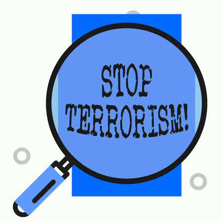 Text sign showing Stop Terrorism. Business photo showcasing Resolving the outstanding issues related to violence
