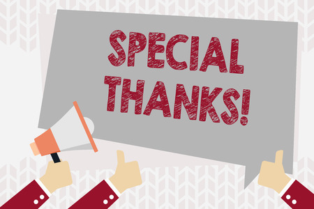 Text sign showing Special Thanks. Business photo showcasing expression of appreciation or gratitude or an acknowledgment Hand Holding Megaphone and Other Two Gesturing Thumbs Up with Text Balloon