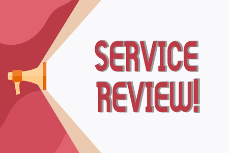 Conceptual hand writing showing Service Review. Concept meaning an option for customers to rate a company s is service Megaphone Extending the Volume Range through Space Wide Beam