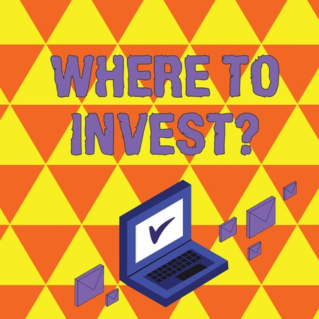 Text sign showing Where To Invest question. Business photo showcasing asking about actions or process of making more money Color Mail Envelopes around Laptop with Check Mark icon on Monitor Screen
