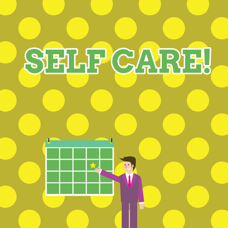 Writing note showing Self Care. Business concept for practice of taking action to preserve or improve ones own health Businessman Smiling and Pointing Calendar with Star on Wall