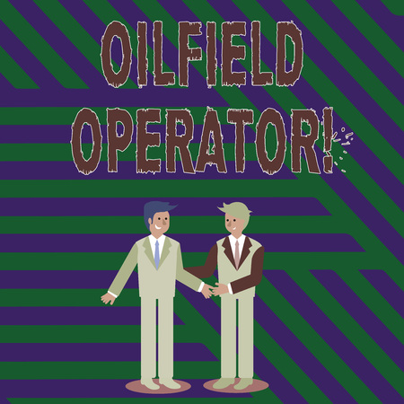 Handwriting text writing Oilfield Operator. Conceptual photo responsible for optimizing production of the oil wells Two Businessmen Standing, Smiling and Greeting each other by Handshaking