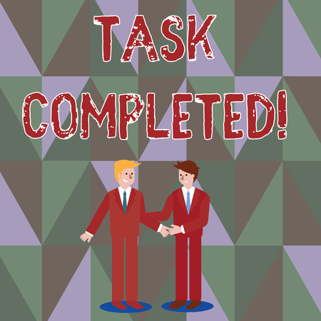 Writing note showing Task Completed. Business concept for Finished action or assignments that has no remaining duration Businessmen Smiling and Greeting each other by Handshaking