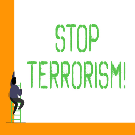 Word writing text Stop Terrorism. Business photo showcasing Resolving the outstanding issues related to violence