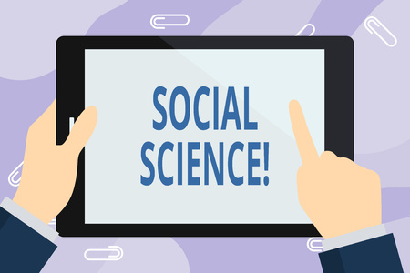 Handwriting text writing Social Science. Conceptual photo scientific study of huanalysis society and social relationships Businessman Hand Holding, Pointing and Touching Colorful Tablet Blank Screen Imagens