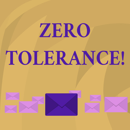 Word writing text Zero Tolerance. Business photo showcasing refusal to accept antisocial behaviour or improper behaviour Pastel Color Closed Envelopes in Different Sizes with Big one in the Middle