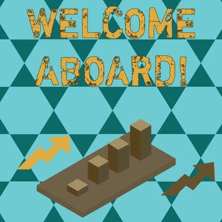 Text sign showing Welcome Aboard. Business photo text something that you say when someone is gets on a ship Clustered 3D Bar Chart Graph Diagram in Perspective with Two Arrows