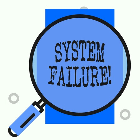 Text sign showing System Failure. Business photo showcasing Occur because of a hardware failure or a software issue