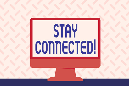 Text sign showing Stay Connected. Business photo showcasing To keep communicating on each other To retain in touch Blank Space Desktop Computer Colorful Monitor Screen Freestanding on Table