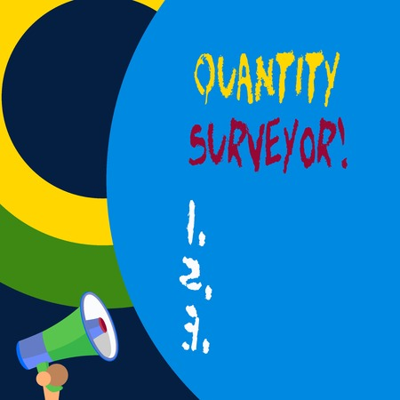Handwriting text writing Quantity Surveyor. Conceptual photo calculate the cost of the materials and work needed
