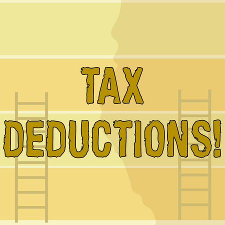 Writing note showing Tax Deductions. Business concept for amount or cost that can be subtracted from someone s is income Two Vertical Upright Attic Ladders Leaning Against Striped Color Wall
