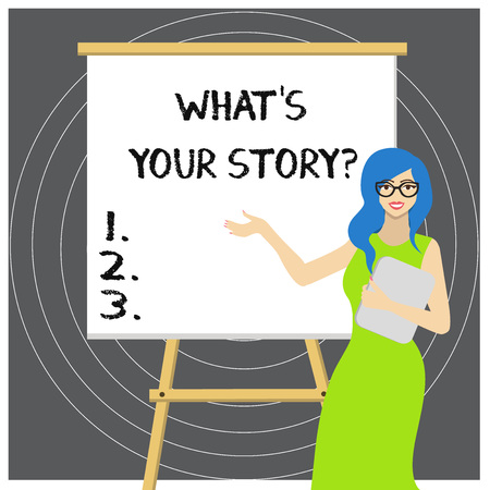 Writing note showing What S Your Story Question. Business concept for asking demonstrating about his past life actions career or events