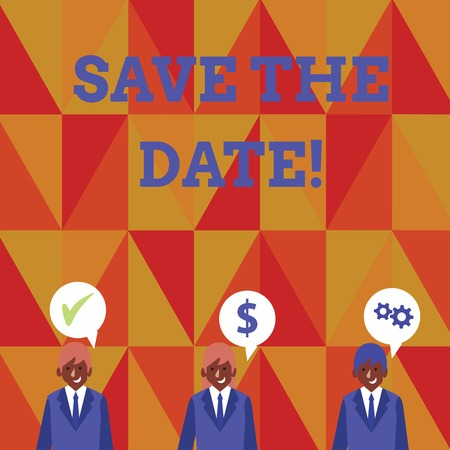 Handwriting text writing Save The Date. Conceptual photo remember not schedule anything else on this day Businessmen Each has their Own Speech Bubble with Optimization Cost Icons