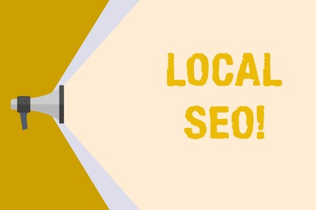 Writing note showing Local Seo. Business concept for incredibly effective way to market your near business online Megaphone Extending Capacity of Volume Range thru Wide Beam
