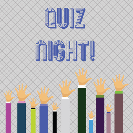 Text sign showing Quiz Night. Business photo showcasing evening test knowledge competition between individuals Hands of Several Businessmen Raising Up Above the Head, Palm Facing Front Stock Photo