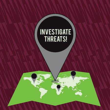 Text sign showing Investigate Threats. Business photo text carry out a systematic inquiry on potential danger Colorful Huge Location Marker Pin Pointing to an Area or GPS Address on Map