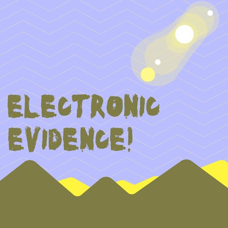 Word writing text Electronic Evidence. Business photo showcasing probative information stored or transmit in digital form View of Colorful Mountains and Hills with Lunar and Solar Eclipse Happening