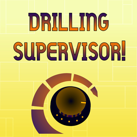 Handwriting text Drilling Supervisor. Conceptual photo in charge of commercial oil drilling work and process Volume Control Metal Knob with Marker Line and Colorful Loudness Indicator Stock Photo