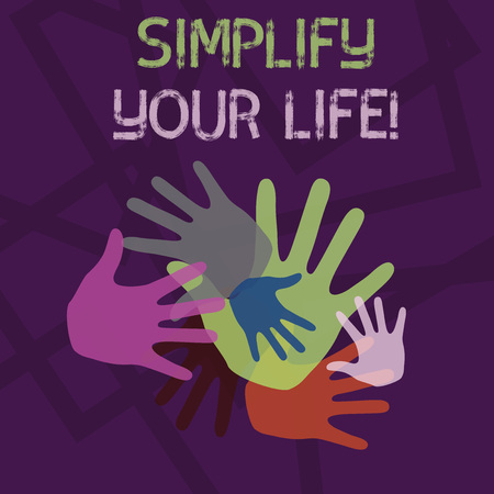 Word writing text Simplify Your Life. Business photo showcasing focused on important and let someone else worry about less ones Color Hand Marks of Different Sizes Overlapping for Teamwork and Creativity Foto de archivo