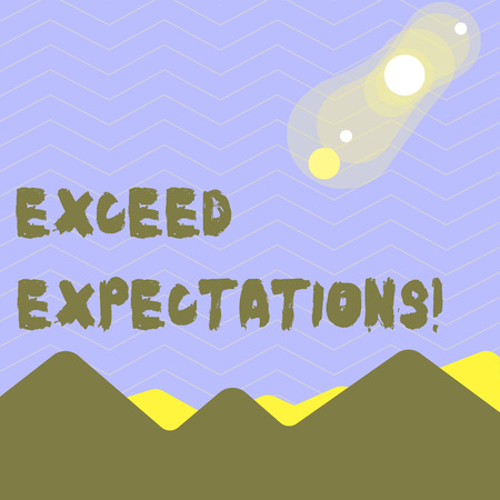 Word writing text Exceed Expectations. Business photo showcasing able to surpass or beyond the acceptable perforanalysisce View of Colorful Mountains and Hills with Lunar and Solar Eclipse Happening