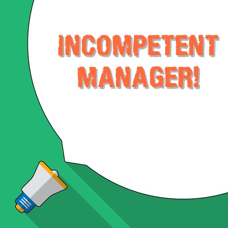 Word writing text Incompetent Manager. Business photo showcasing Lacking qualities necessary for effective boss conduct Huge Blank White Speech Bubble Occupying Half of Screen and Small Megaphone