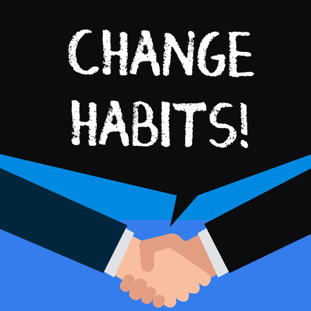 Writing note showing Change Habits. Business concept for to stop doing something that is somewhat bad or harmful
