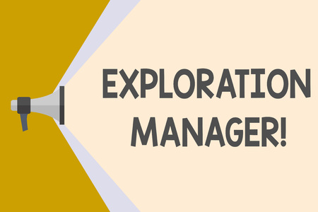 Writing note showing Exploration Manager. Business concept for lead and operate the mining company s is exploration Megaphone Extending the Volume Range through Space Wide Beam