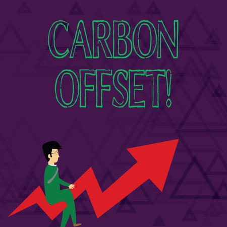 Writing note showing Carbon Offset. Business concept for Reduction in emissions of carbon dioxide or other gases Businessman with Eyeglasses Riding Crooked Arrow Pointing Up