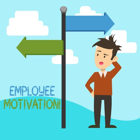 Handwriting text Employee Motivation. Conceptual photo Energy that a company s is workers bring to their jobs Man Confused with the Road Sign Arrow Pointing to Opposite Side Direction