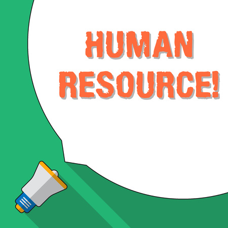 Word writing text Human Resource. Business photo showcasing the process of hiring and developing employees Huge Blank White Speech Bubble Occupying Half of Screen and Small Megaphone