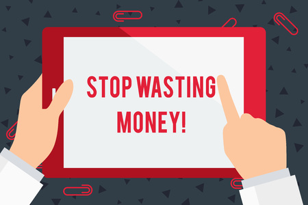 Handwriting text Stop Wasting Money. Conceptual photo advicing demonstrating or group to start saving and use it wisely Businessman Hand Holding, Pointing and Touching Colorful Tablet Blank Screen