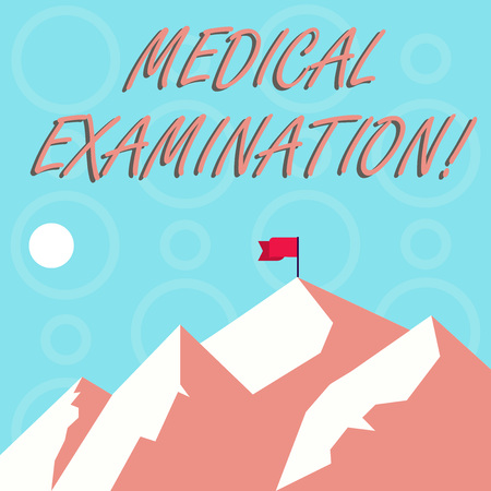 Conceptual hand writing showing Medical Examination. Concept meaning Checkup carried out to determine the physical fitness Mountains with Shadow Indicating Time of Day and Flag Banner