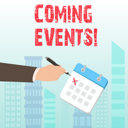 Word writing text Coming Events. Business photo showcasing happening or appearing soon Upcoming Forthcoming event