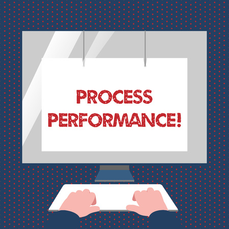 Conceptual hand writing showing Process Perforanalysisce. Concept meaning measure of how efficient or effective a process is Hands on Keyboard Front White Monitor with Screen Protector
