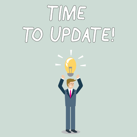 Word writing text Time To Update. Business photo showcasing this is right moment to make something more modern new Businessman Standing Raising Arms Upward with Lighted Bulb Icon on his Head