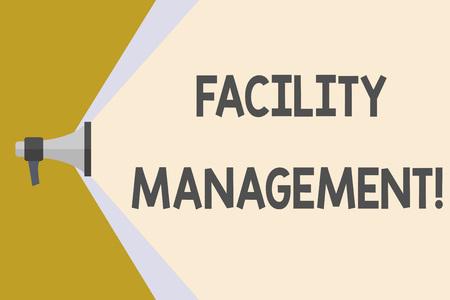 Schreiben Hinweis mit Facility Management. Geschäftskonzept für die Wartung einer Organisation ist Gebäude und Ausrüstung Megaphon Erweiterung des Lautstärkebereichs durch Space Wide Beam